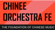 CHINEE  ORCHESTRA FE THE FOUNDATION OF CHINESE MUSIC