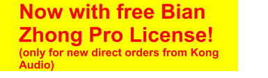 Now with free Bian Zhong Pro License! (only for new direct orders from Kong  Audio)