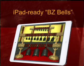 "iPad-ready ""BZ Bells"""